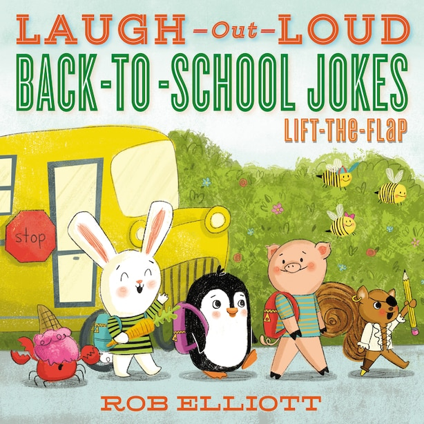 Laugh-out-loud Back-to-school Jokes: Lift-the-flap by Rob Elliott
