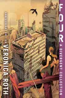 Four: A Divergent Collection Anniversary Edition de Veronica Roth