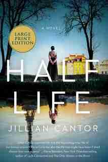 Half Life: A Novel by Jillian Cantor