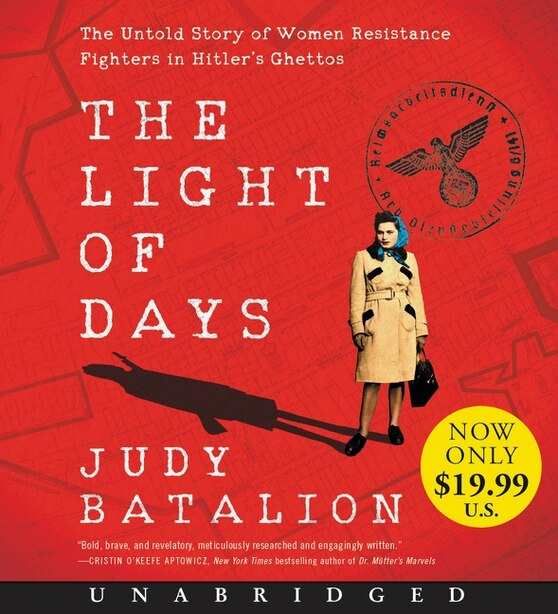 The Light Of Days Low Price Cd: The Untold Story Of Women Resistance Fighters In Hitler's Ghettos by Judy Batalion