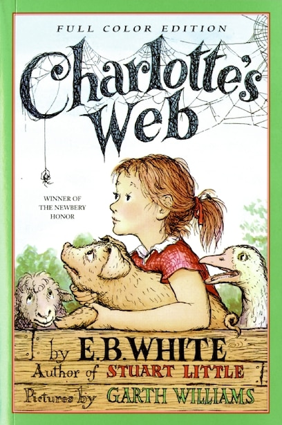 Charlotte's Web: Full Color Edition by E. B White