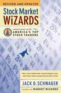 Stock Market Wizards: Interviews with America's Top Stock Traders de Jack D. Schwager