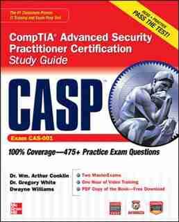 CASP CompTIA Advanced Security Practitioner Certification Study Guide (Exam CAS-001) by Wm. Arthur Conklin
