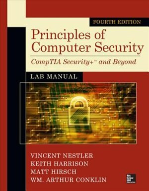 Principles of Computer Security Lab Manual, Fourth Edition by Wm. Arthur Conklin
