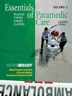 Essentials Of Paramedic Care - Volume Ii, Canadian Edition by Bryan E. Bledsoe