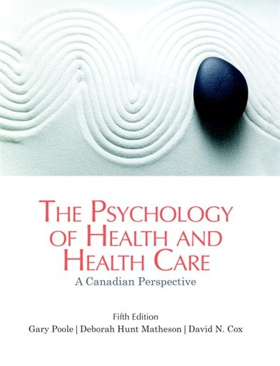 The Psychology Of Health And Health Care: A Canadian Perspective de Gary Poole