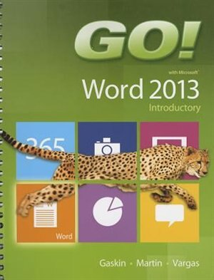 Go! With Microsoft Word 2013 Introductory de Shelley Gaskin