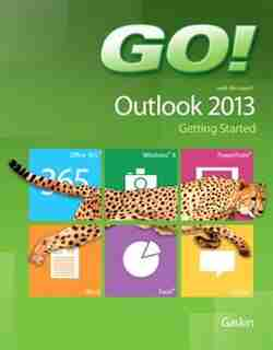 Go! With Microsoft Outlook 2013 Getting Started de Shelley Gaskin