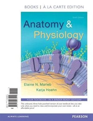 Anatomy & Physiology, Books A La Carte Edition by Elaine N. Marieb