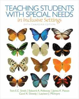 Teaching Students With Special Needs In Inclusive Settings, Fifth Canadian Edition by Tom Smith