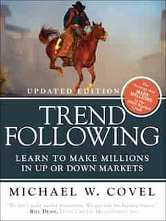 Trend Following (Updated Edition): Learn to Make Millions in Up or Down Markets de Michael W. Covel