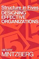 Structure in Fives: Designing Effective Organizations by Henry Mintzberg