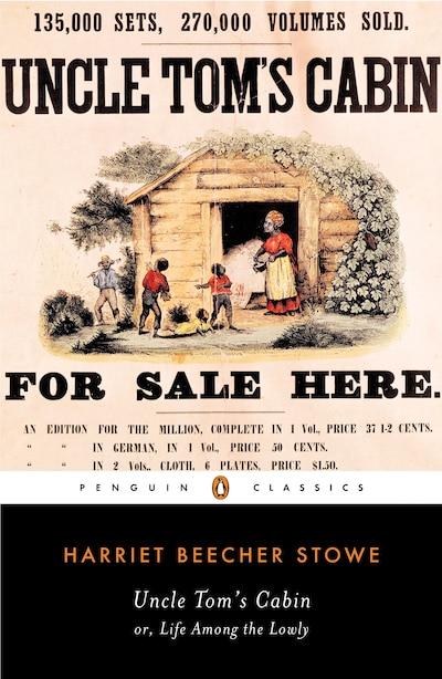 Uncle Tom's Cabin: Or, Life Among The Lowly de Harriet Beecher Stowe