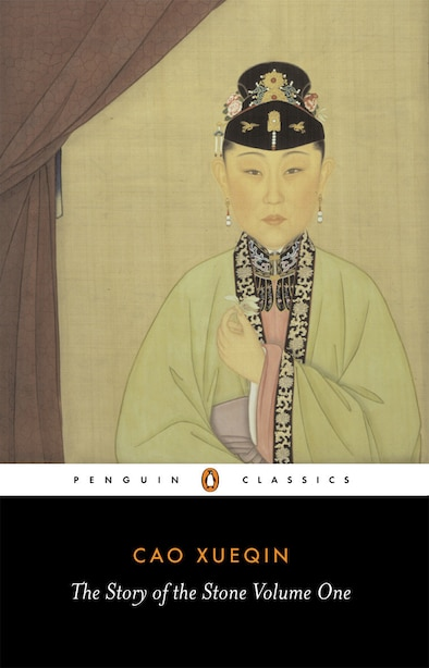 The Story Of The Stone, Volume I: The Golden Days, Chapters 1-26 by Xueqin Cao Xueqin