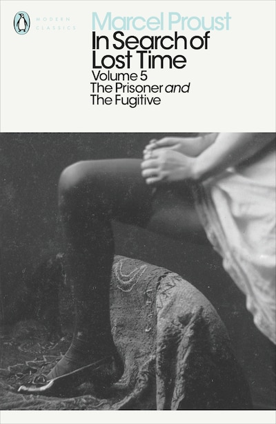 Modern Classics: In Search Of Lost Time Volume 5 - Prisoner And The Fugiti by Marcel Proust