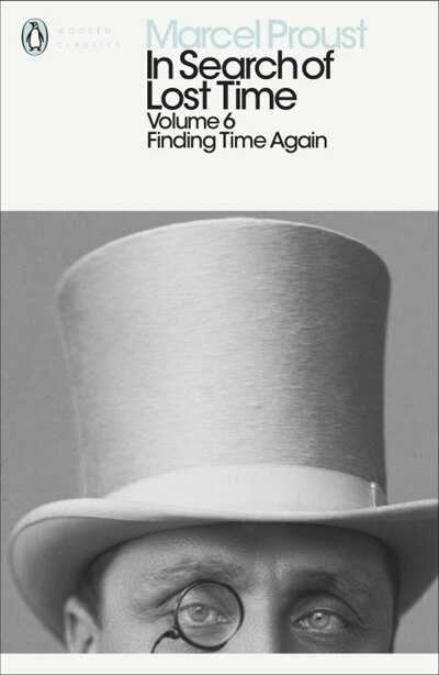 Modern Classics: In Search Of Lost Time Volume 6 - Finding Time Again by Marcel Proust