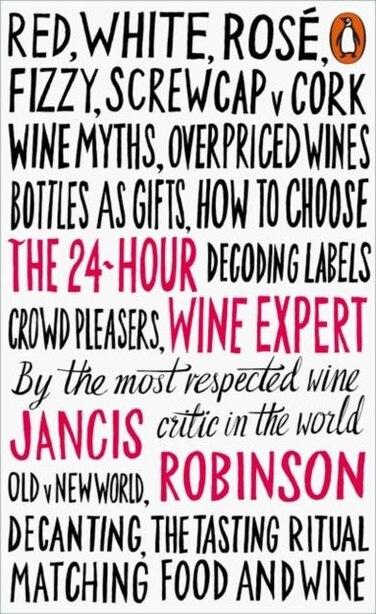 The 24-hour Wine Expert de Jancis Robinson