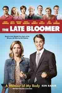 The Late Bloomer: A Memoir Of My Body by Ken Baker