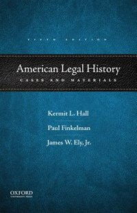 American Legal History: Cases and Materials by Kermit L. Hall