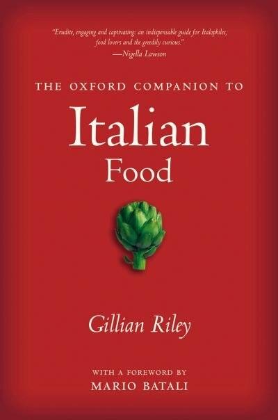 The Oxford Companion to Italian Food by Gillian Riley