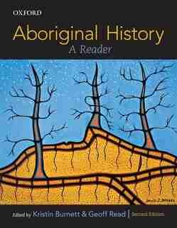 Aboriginal History: A Reader by Kristin Burnett