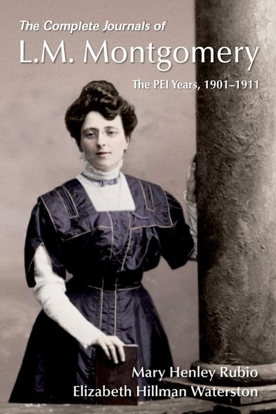 The Complete Journals of L.M. Montgomery: The PEI Years, 1900-1911 de Mary Henley Rubio