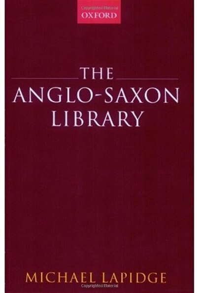 The Anglo-saxon Library by Michael Lapidge