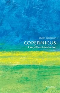Copernicus: A Very Short Introduction by Owen Gingerich