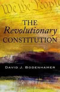 The Revolutionary Constitution by David J. Bodenhamer