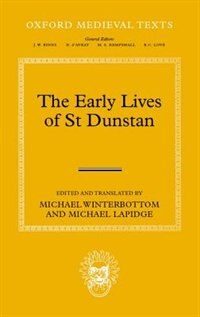 The Early Lives of St Dunstan by Michael Winterbottom