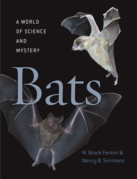 Bats: A World Of Science And Mystery by M. Brock Fenton