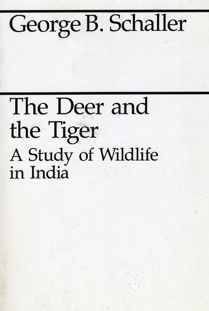 The Deer And The Tiger by George B. Schaller