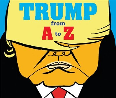 Trump: From A to Z by Herve Bourhis
