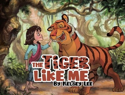 The Tiger Like Me by Kelsey Lee
