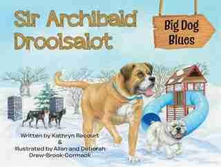 Sir Archibald Droolsalot - Big Dog Blues by Kathryn Recourt