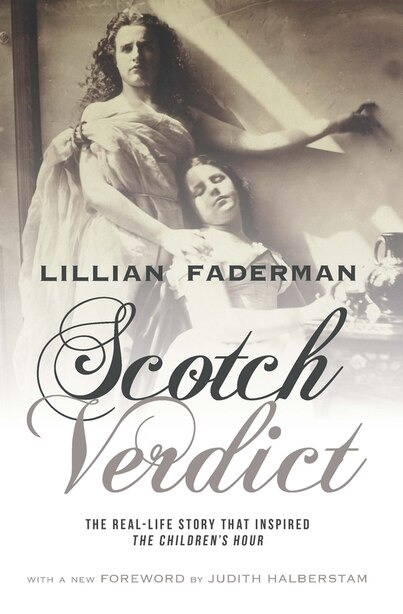 Scotch Verdict: The Real-Life Story that Inspired The Children's Hour de Lillian Faderman
