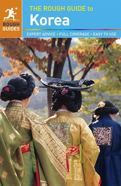 The Rough Guide To Korea by Rough Guides