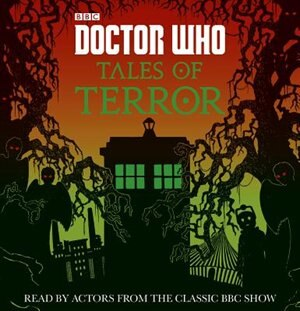 Doctor Who: Tales Of Terror by Bbc