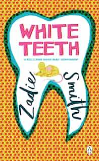White Teeth by ZADIE SMITH