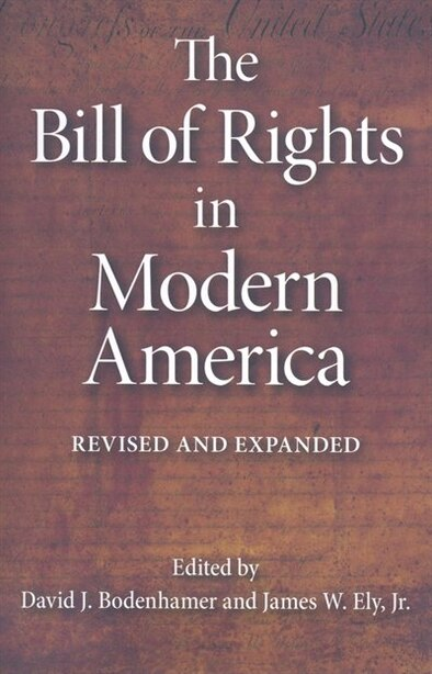 The Bill Of Rights In Modern America: Revised And Expanded by David J. Bodenhamer