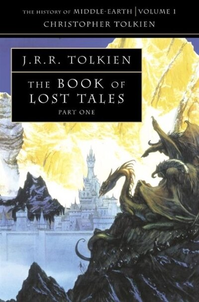 The Book Of Lost Tales 1 (the History Of Middle-earth, Book 1) by Christopher Tolkien