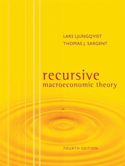 Recursive Macroeconomic Theory, Fourth Edition by Lars Ljungqvist