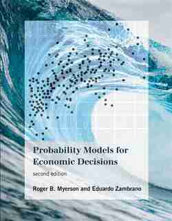 Probability Models For Economic Decisions, Second Edition by Roger B. Myerson