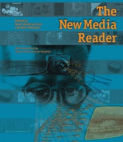 The New Media Reader by Noah Wardrip-Fruin
