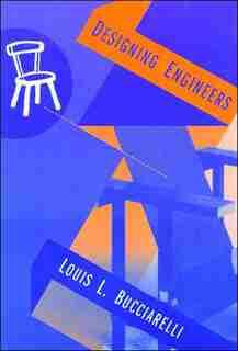 Designing Engineers by Louis L. Bucciarelli