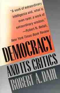 Democracy and Its Critics by Robert A. Dahl