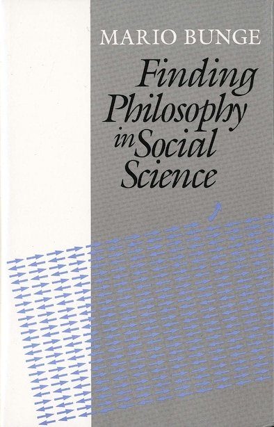 Finding Philosophy in Social Science by Mario Bunge