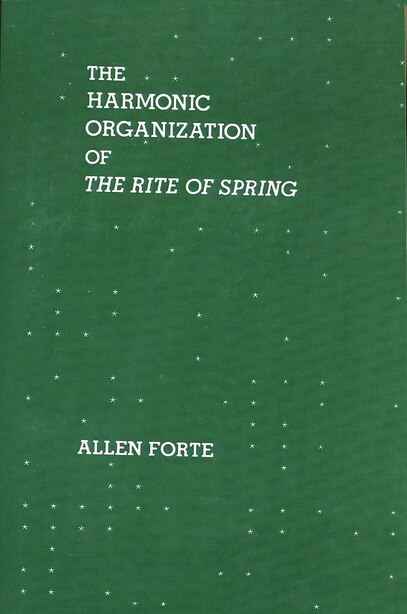 The Harmonic Organization of the Rite of Spring by Allen Forte
