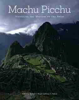 Machu Picchu: Unveiling the Mystery of the Incas by Richard L. Burger