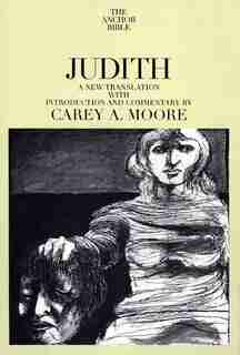 Judith by Carey A. Moore